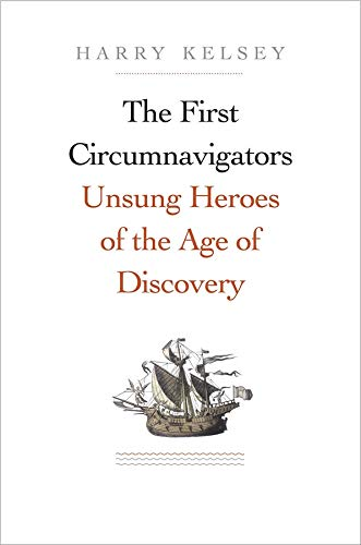 9780300217780: The First Circumnavigators: Unsung Heroes of the Age of Discovery
