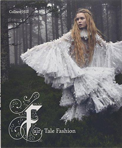 Fairy Tale Fashion: Colleen Hill; Ellen Sampson; Kiera Vaclavik; Patricia Mears