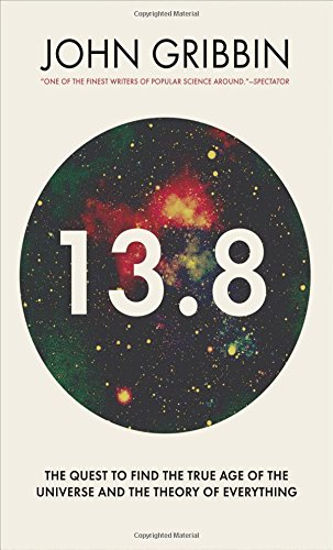 9780300218275: 13.8: The Quest to Find the True Age of the Universe and the Theory of Everything