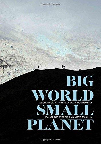Big World, Small Planet: Abundance Within Planetary Boundaries (Hardcover): Johan Rockstrom