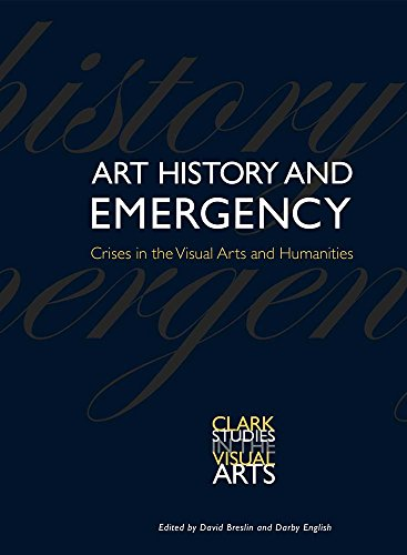 9780300218756: Art History and Emergency: Crises in the Visual Arts and Humanities (Clark Studies in the Visual Arts)