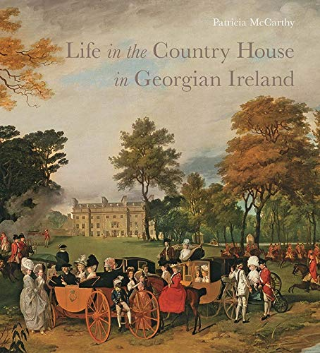 9780300218862: Life in the Country House in Georgian Ireland