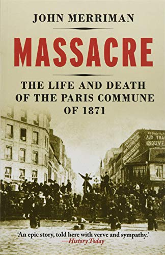 9780300219449: Massacre: The Life and Death of the Paris Commune of 1871