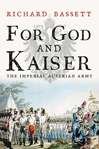 9780300219678: For God and Kaiser: The Imperial Austrian Army 1619 to 1918