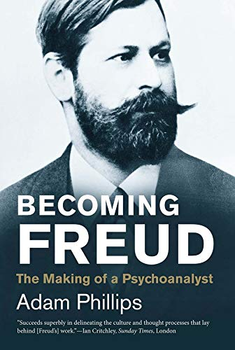Becoming Freud: Phillips, Adam