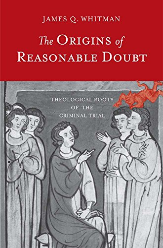 9780300219906: The Origins of Reasonable Doubt: Theological Roots of the Criminal Trial (Yale Law Library Series in Legal History and Reference)