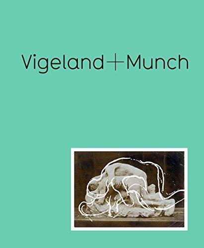 Vigeland + Munch: Behind the Myths (Hardback): Trine Otte Bak Nielsen