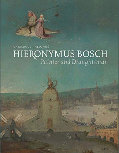 9780300220148: Hieronymus Bosch, Painter and Draughtsman: Catalogue Raisonné