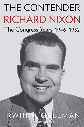 9780300220209: The Contender: Richard Nixon, the Congress Years, 1946-1952