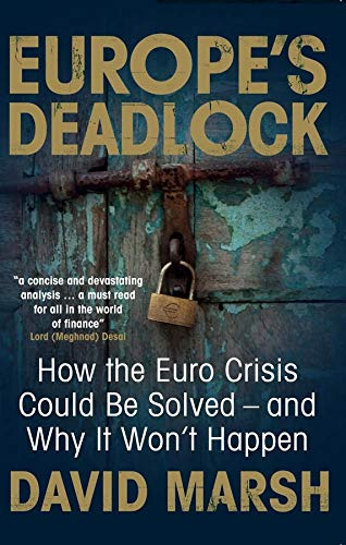 9780300220308: Europe's Deadlock: How the Euro Crisis Could Be Solved — And Why It Still Won't Happen