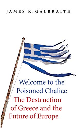 9780300220445: Welcome to the Poisoned Chalice: The Destruction of Greece and the Future of Europe
