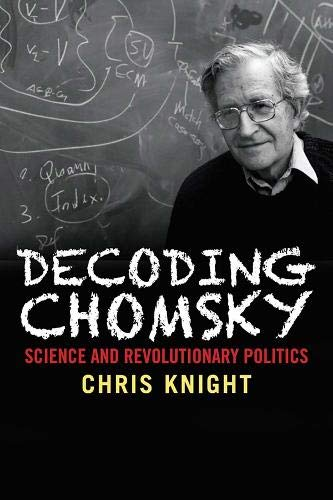 9780300221466: Decoding Chomsky: Science and Revolutionary Politics