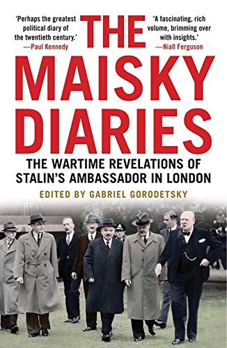 9780300221701: The Maisky Diaries: The Wartime Revelations of Stalin's Ambassador in London