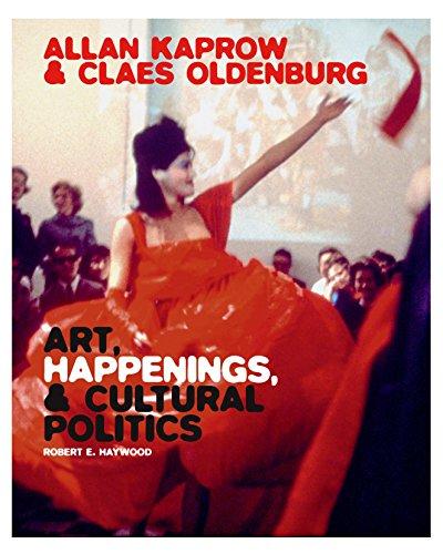 9780300222609: Allan Kaprow and Claes Oldenburg: Art, Happenings, and Cultural Politics
