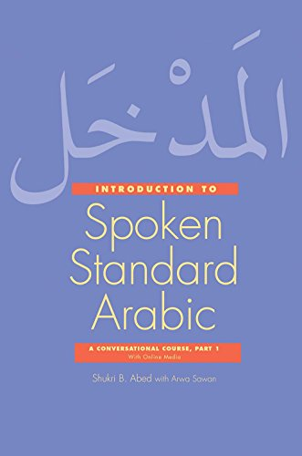 Introduction to Spoken Standard Arabic: A Conversational Course, Part 1, With Online Media (...
