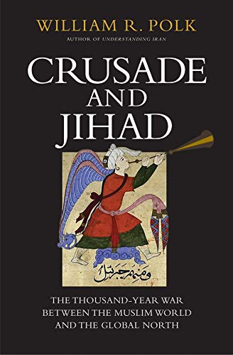 9780300222906: Crusade and Jihad: The Thousand-Year War Between the Muslim World and the Global North (The Henry L. Stimson Lectures Series)