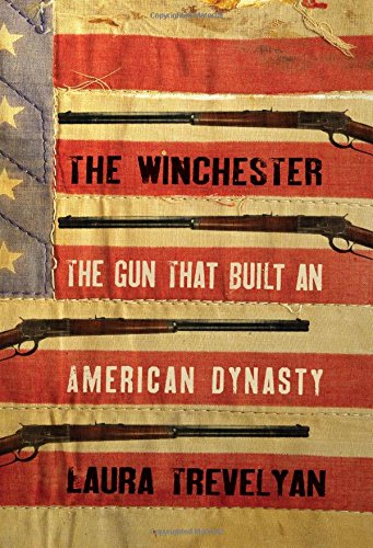 9780300223385: The Winchester: The Gun That Built an American Dynasty