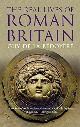 9780300223491: The Real Lives of Roman Britain