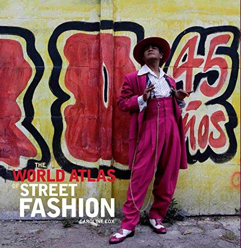 The World Atlas Of Street Fashion By Cox Caroline Yale Univ Pr 9780300224030 Hrd