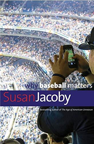 9780300224276: Why Baseball Matters (Why X Matters) (Why X Matters Series)