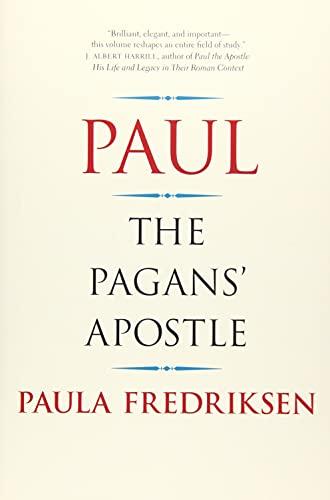 Paul: The Pagans' Apostle: Paula Fredriksen