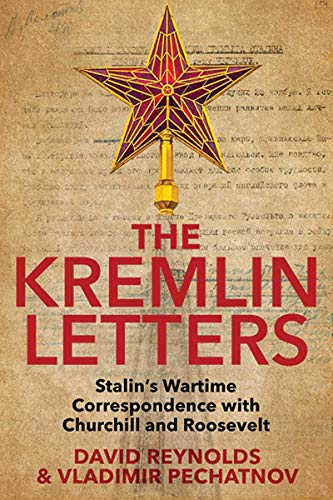 9780300226829: The Kremlin Letters: Stalin's Wartime Correspondence With Churchill and Roosevelt