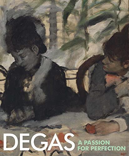 Degas: A Passion for Perfection: Jane Munro,