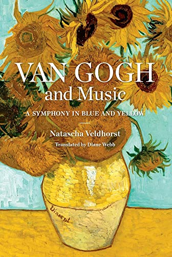 9780300228335: Van Gogh and Music: A Symphony in Blue and Yellow