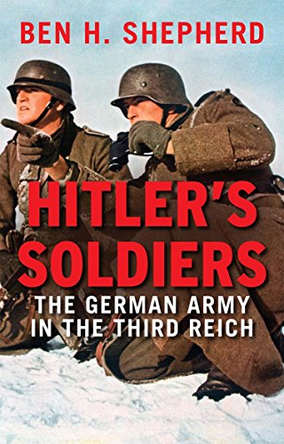9780300228809: Hitler's Soldiers: The German Army in the Third Reich