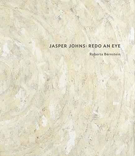 Jasper Johns: Redo an Eye: Bernstein, Roberta