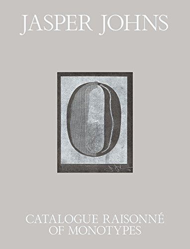 Jasper Johns: Catalogue Raisonné of Monotypes: Susan Dackerman