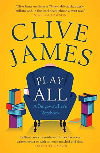 9780300229707: Play All: A Bingewatcher's Notebook