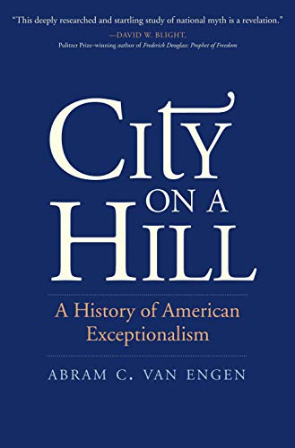 9780300229752: City on a Hill: A History of American Exceptionalism