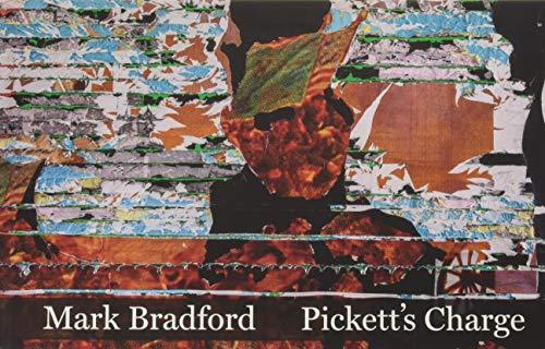 Mark Bradford: Pickett's Charge (Hardback): Stéphane Aquin, Evelyn