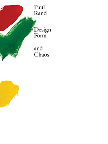 Design, Form, and Chaos: Paul Rand