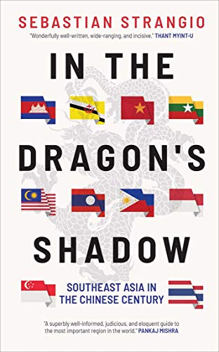 9780300234039: In the Dragon's Shadow: Southeast Asia in the Chinese Century