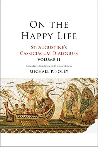 9780300238587: On the Happy Life: St. Augustine's Cassiciacum Dialogues, Volume 2