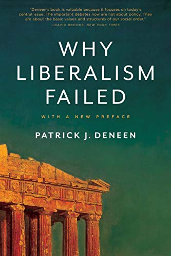 9780300240023: Why Liberalism Failed (Politics and Culture Series)