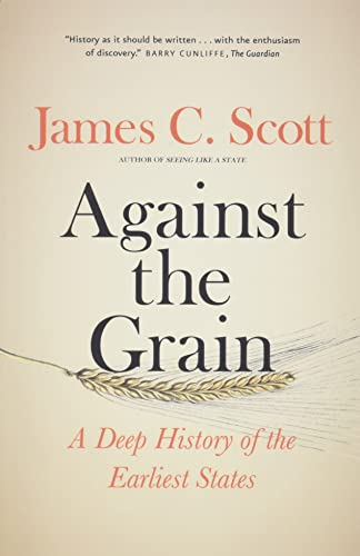 9780300240214: Against the Grain: A Deep History of the Earliest States