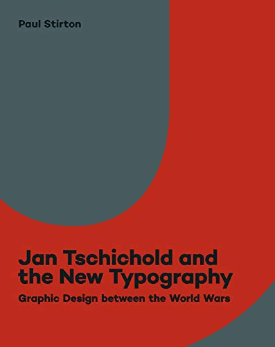 Jan Tschichold and the New Typography : Paul Stirton