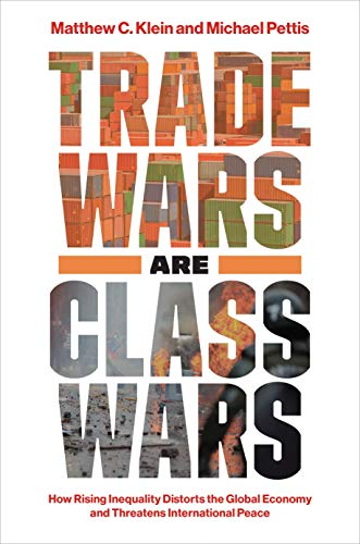 9780300244175: Trade Wars Are Class Wars: How Rising Inequality Distorts the Global Economy and Threatens International Peace