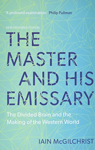 9780300245929: The Master and His Emissary: The Divided Brain and the Making of the Western World