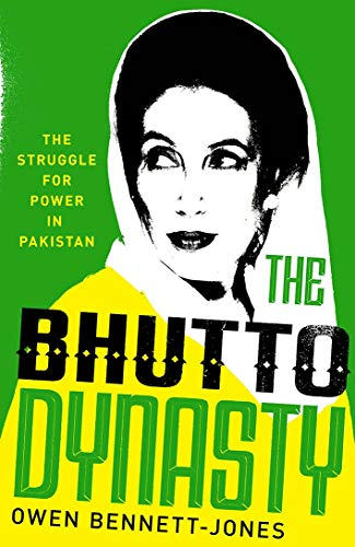 9780300246674: The Bhutto Dynasty: The Struggle for Power in Pakistan