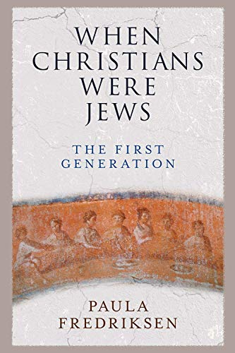 9780300248401: When Christians Were Jews: The First Generation