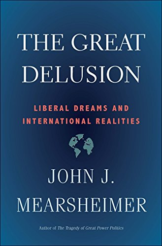 9780300248562: The Great Delusion: Liberal Dreams and International Realities (Henry L. Stimson Letures)