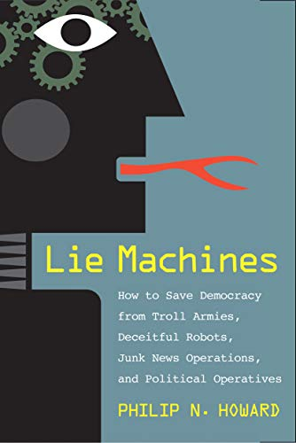 9780300250206: Lie Machines: How to Save Democracy from Troll Armies, Deceitful Robots, Junk News Operations, and Political Operatives