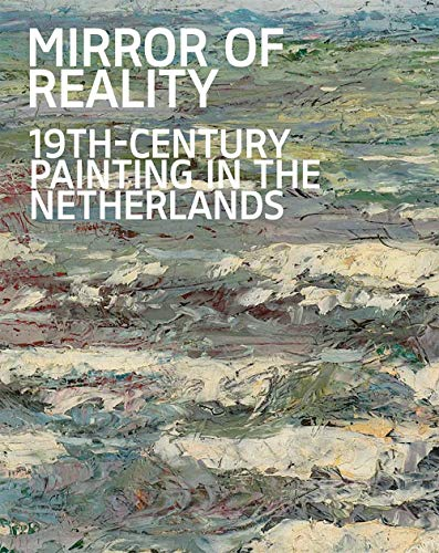 9780300250442: Mirror of Reality: 19th-Century Painting in the Netherlands