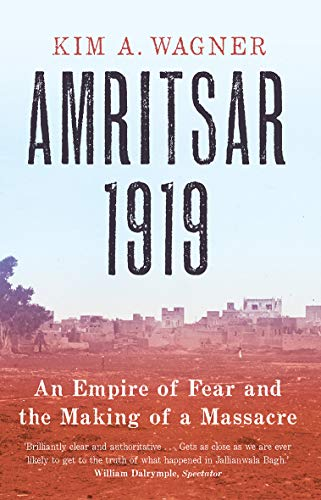 9780300250718: Amritsar 1919: An Empire of Fear and the Making of a Massacre