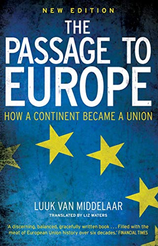 9780300255126: The Passage to Europe: How a Continent Became a Union
