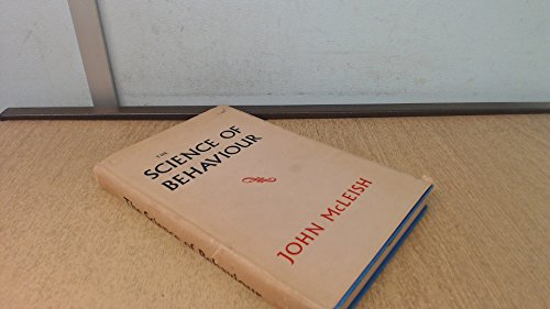The Science of Behaviour.: McLeish, John